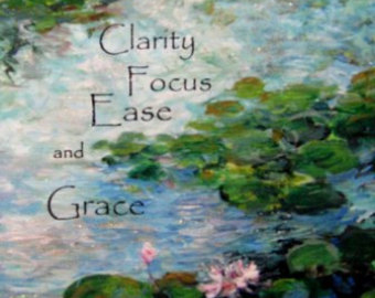 clarity focus ease and grace