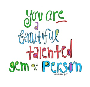 you are a beautiful talented gem